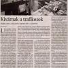 2012.11.26. Kivárnak a trafikosok